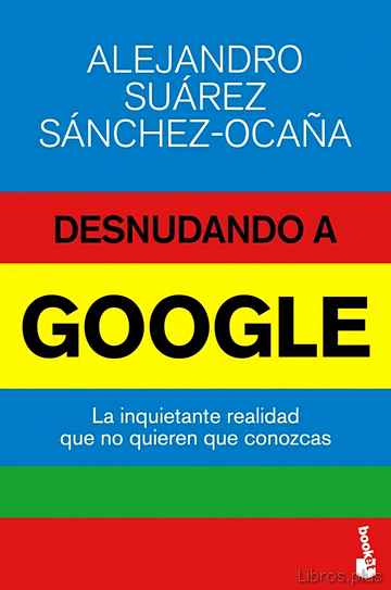 Descargar gratis ebook DESNUDANDO A GOOGLE en epub