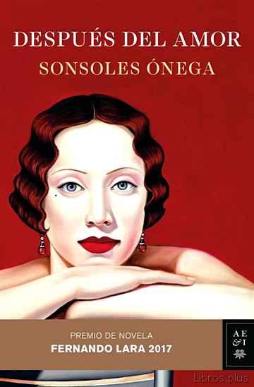 DESPUES DEL AMOR (XXII PREMIO DE NOVELA FERNANDO LARA) libro online