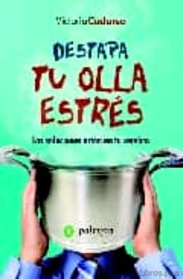 Descargar gratis ebook DESTAPA TU OLLA ESTRES en epub