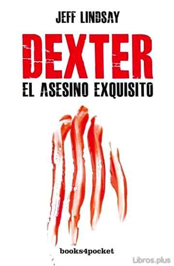 Descargar gratis ebook DEXTER, EL ASESINO EXQUISITO en epub