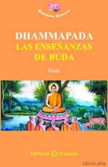 DHAMMAPADA, LAS ENSEÑANZAS DE BUDA libro online