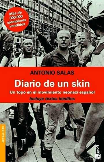 DIARIO DE UN SKIN: UN TOPO EN EL MOVIMIENTO NEONAZI ESPAÑOL libro online