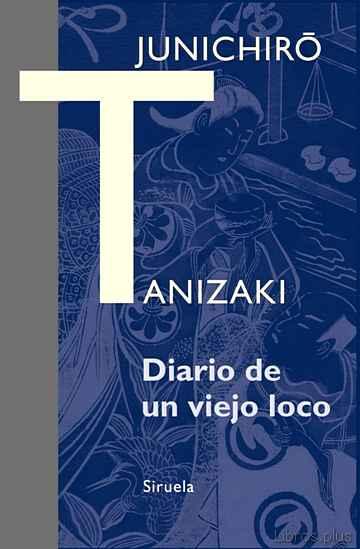 DIARIO DE UN VIEJO LOCO libro online