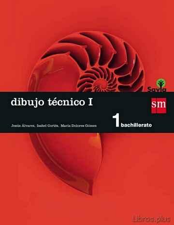 DIBUJO TÉCNICO 1º BACHILLERATO SAVIA ED 2015 libro online