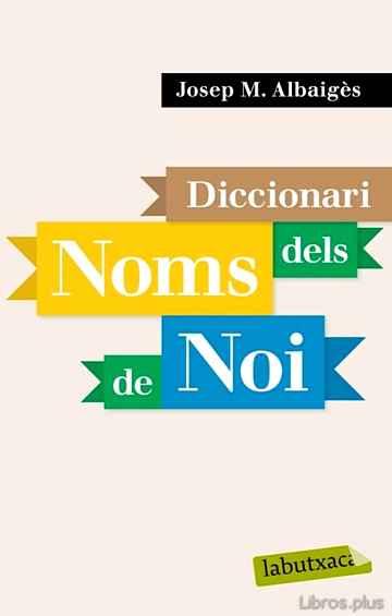 DICCIONARI DELS NOMS DE NOI libro online