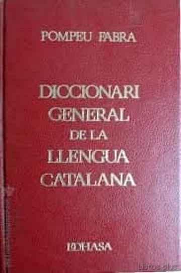 DICCIONARI GENERAL DE LA LLENGUA CATALANA libro online