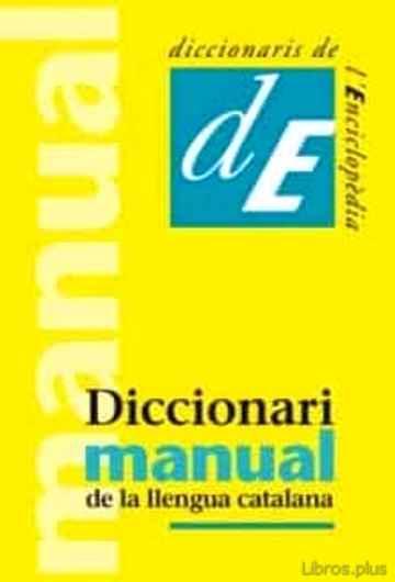 DICCIONARI MANUAL DE LA LLENGUA CATALANA libro online