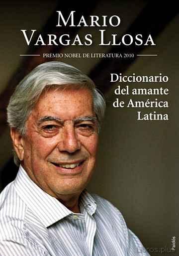 DICCIONARIO DE LA AMANTE DE AMERICA LATINA libro online