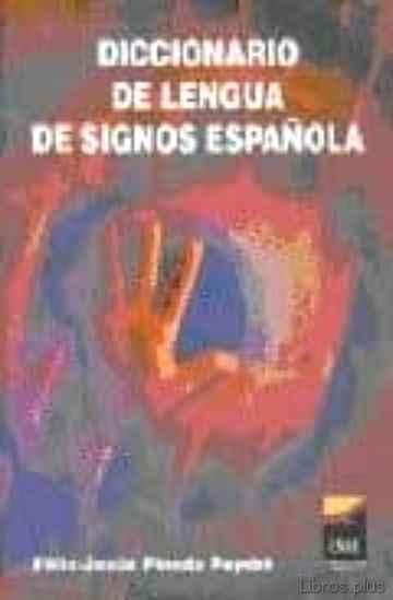 DICCIONARIO DE LA LENGUA DE SIGNOS ESPAÑOLA (4ª ED.) libro online
