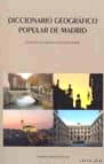 Descargar gratis ebook DICCIONARIO GEOGRAFICO POPULAR DE MADRID en epub