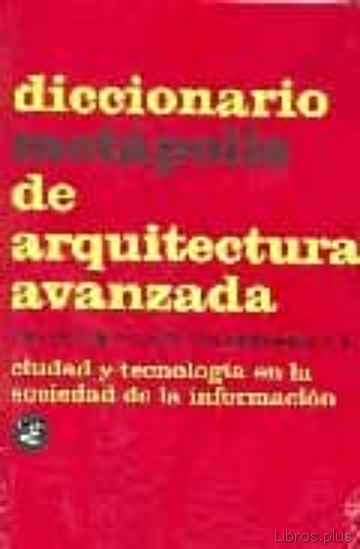 DICCIONARIO METAPOLIS DE ARQUITECTURA AVANZADA libro online