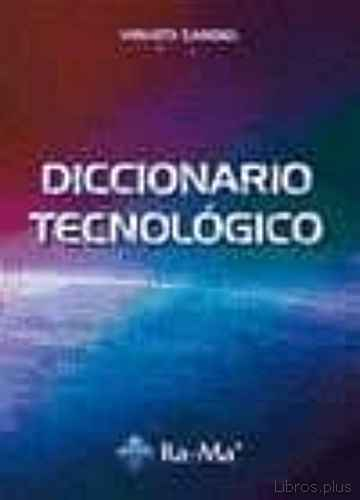 DICCIONARIO TECNOLOGICO libro online