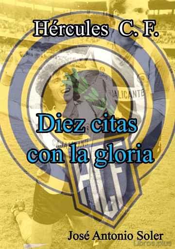 DIEZ CITAS CON LA GLORIA: HERCULES C.F. libro online