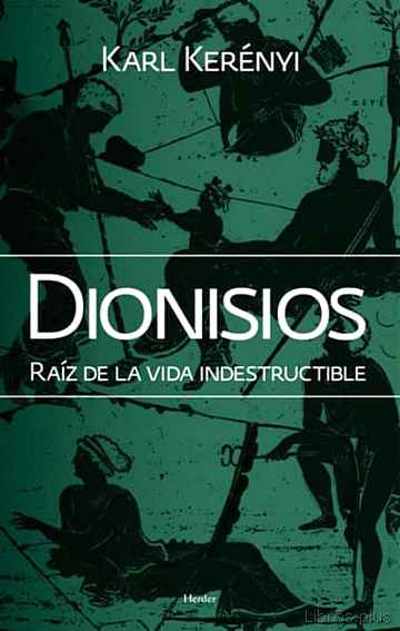 Descargar gratis ebook DIONISIOS: RAIZ DE LA VIDA INDESTRUCTIBLE (2ª ED.) en epub