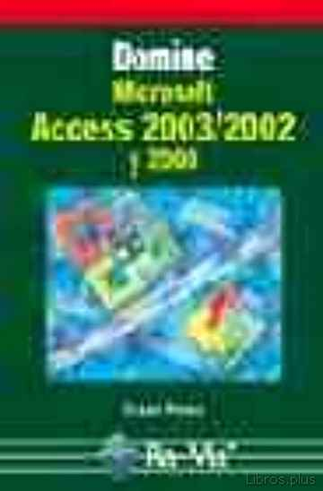Descargar gratis ebook DOMINE MICROSOFT ACCESS 2003, 2002 Y 2000 en epub