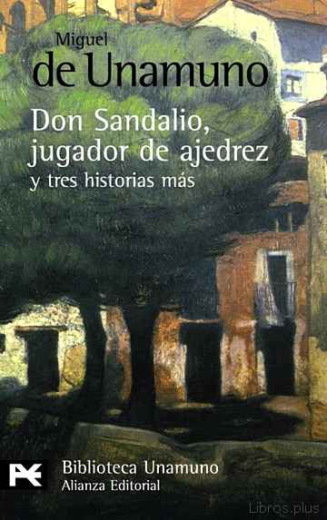 DON SANDALIO, JUGADOR DE AJEDREZ Y TRES HISTORIAS MAS libro online