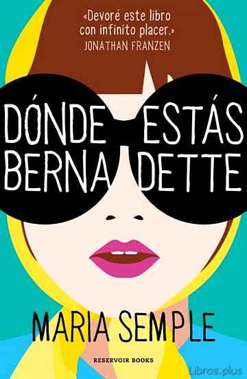DONDE ESTAS, BERNADETTE libro online