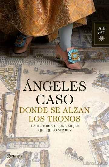 DONDE SE ALZAN LOS TRONOS libro online