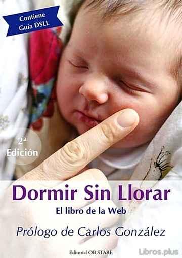 DORMIR SIN LLORAR: EL LIBRO DE LA WEB libro online