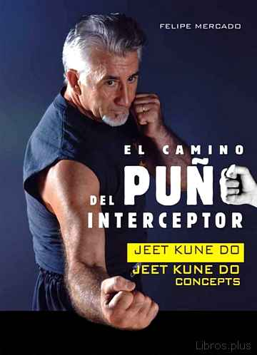 Descargar gratis ebook EL CAMINO DEL PUÑO INTERCEPTOR: JEET KUNE DO CONCEPTS en epub