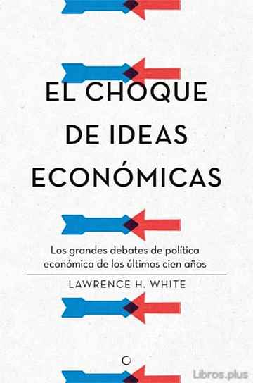 Descargar gratis ebook EL CHOQUE DE IDEAS ECONÓMICAS en epub