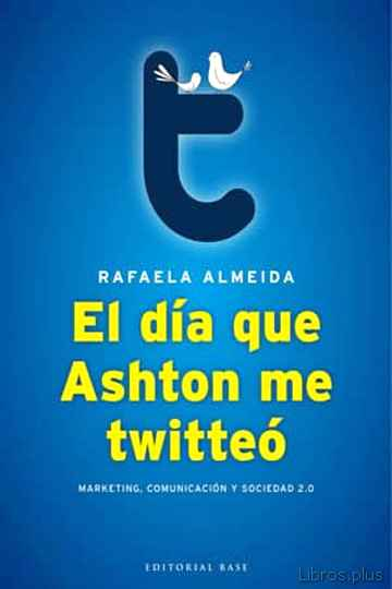 Descargar gratis ebook EL DIA QUE ASHTON ME TWITTEO en epub