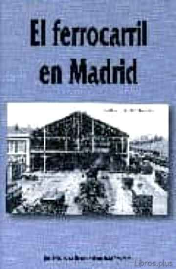 Descargar gratis ebook EL FERROCARRIL EN MADRID en epub