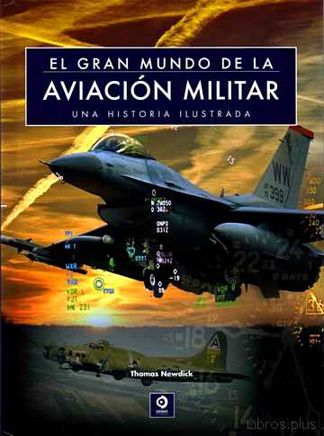 Descargar gratis ebook EL GRAN MUNDO DE LA AVIACION MILITAR en epub