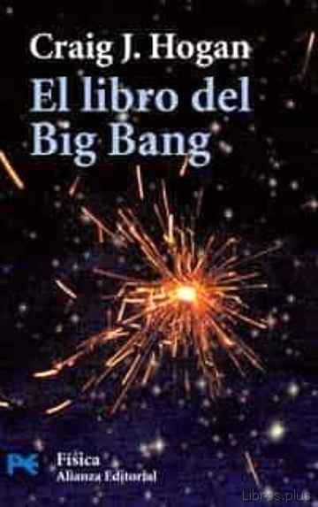 Descargar gratis ebook EL LIBRO DEL BIG BANG: INTRODUCCION A LA COSMOLOGIA en epub