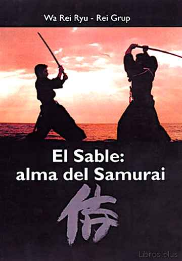 Descargar gratis ebook EL SABLE: ALMA DE SAMURAI en epub