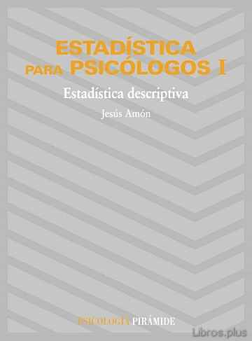 Descargar gratis ebook ESTADISTICA PARA PSICOLOGOS (T.1): ESTADISTICA DESCRIPTIVA (15ª E D.) en epub