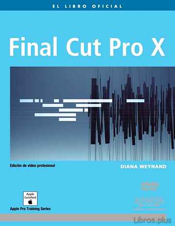 Descargar ebook gratis epub FINAL CUT PRO X (MEDIOS DIGITALES Y CREATIVIDAD) (INCLUYE DVD) de VV.AA.