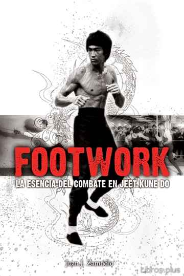 Descargar gratis ebook FOOTWORK: LA ESENCIA DEL COMBATE EN JEET KUNE DO en epub