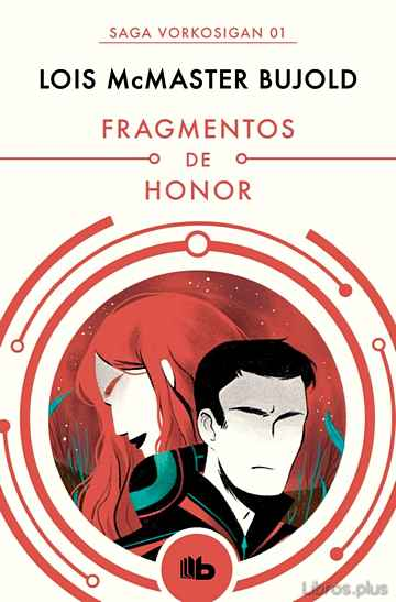 Descargar gratis ebook FRAGMENTOS DE HONOR (LAS AVENTURAS DE MILES VORKOSIGAN 1) en epub