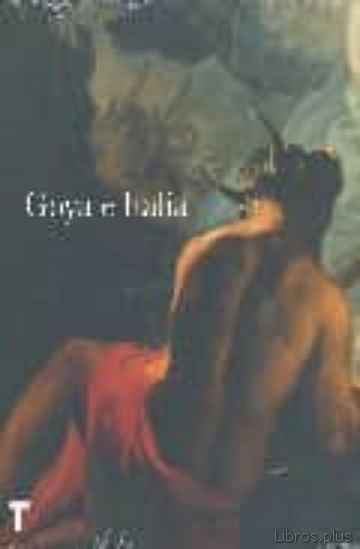 Descargar gratis ebook GOYA E ITALIA en epub