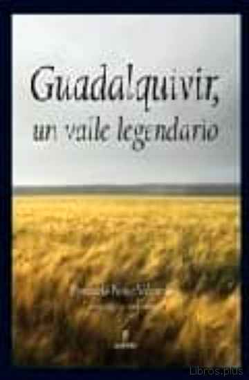 Descargar gratis ebook GUADALQUIVIR, UN VALLE LEGENDARIO en epub