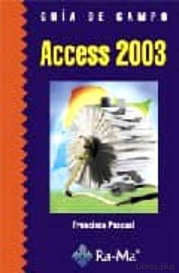 Descargar gratis ebook GUIA DE CAMPO DE ACCESS 2003 en epub