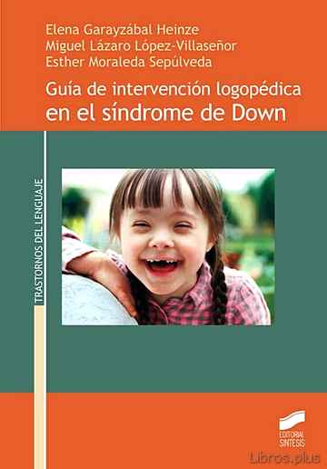 Descargar gratis ebook GUIA DE INTERVENCION LOGOPEDICA EN EL SINDROME DE DOWN en epub