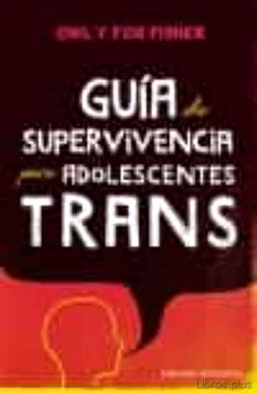 Descargar gratis ebook GUÍA DE SUPERVIVENCIA PARA ADOLESCENTES TRANS en epub
