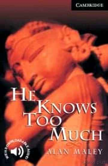 Descargar ebook gratis epub HE KNOWS TOO MUCH: LEVEL 6 de ALAN MALEY