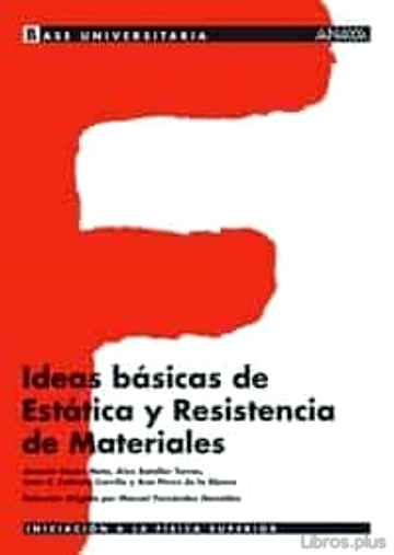 Descargar gratis ebook IDEAS BASICAS DE ESTATICA Y RESISTENCIA DE MATERIALES en epub