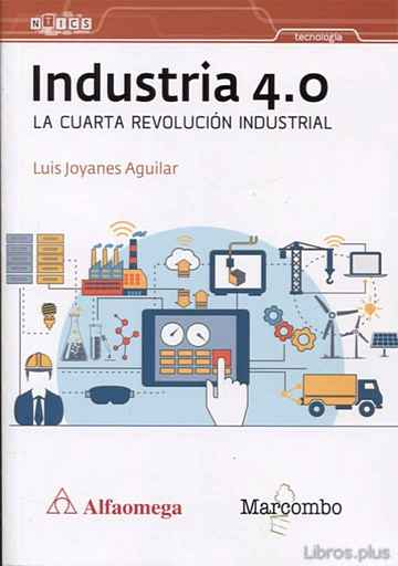 Descargar gratis ebook INDUSTRIA 4.0 LA CUARTA REVOLUCION INDUSTRIAL en epub