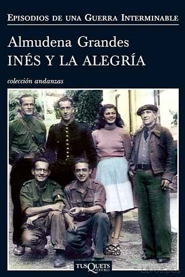 Descargar gratis ebook INES Y LA ALEGRIA (EPISODIOS DE UNA GUERRA INTERMINABLE 1) en epub