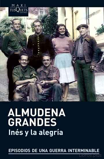 Descargar ebook INES Y LA ALEGRIA (EPISODIOS DE UNA GUERRA INTERMINABLE 1)