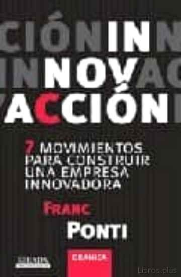 ¡INNOVACION!: LOS SIETE MOVIMIENTOS DE LA EMPRESA INNOVADORA libro online