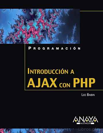 Descargar gratis ebook INTRODUCCION A AJAX CON PHP (PROGRAMACION) en epub