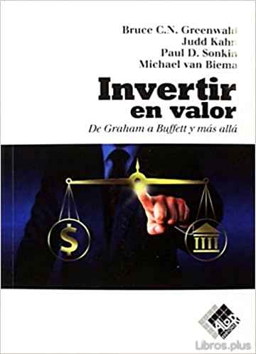 Descargar gratis ebook INVERTIR EN VALOR. DE GRAHAM A BUFFETT Y MÁS ALLÁ en epub