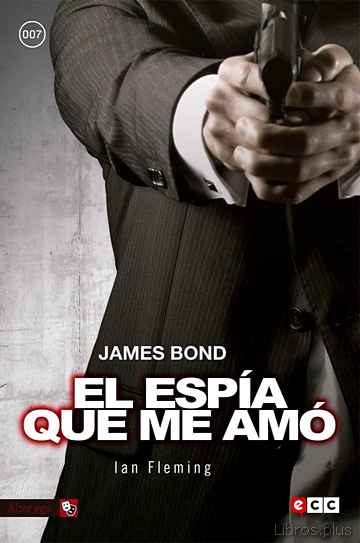 Descargar gratis ebook JAMES BOND 8: EL ESPÍA QUE ME AMÓ en epub