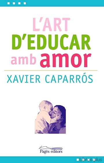 Descargar gratis ebook L ART D EDUCAR AMB AMOR en epub