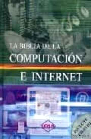 Descargar gratis ebook LA BIBLIA DE LA COMPUTACION E INTERNET (+ CD-ROM) en epub
